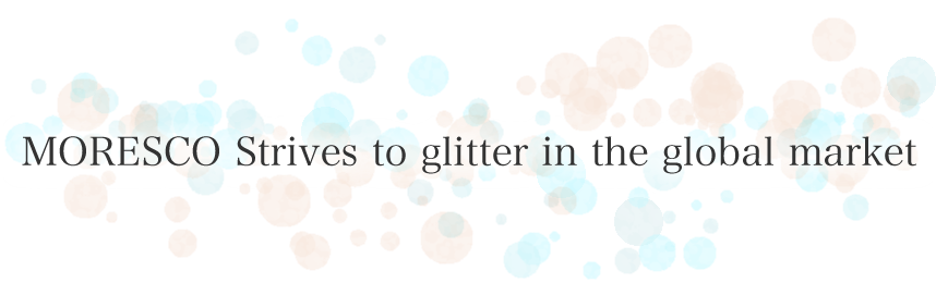 MORESCO Strives to glitter in the global market